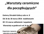 """GOK Besko zaprasza na """"Warsztaty ceramiczne dla początkujących"""""""